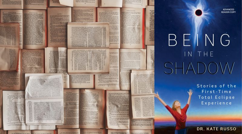 Book review – Being in the Shadow: Stories of the First Time Total Eclipse Experience